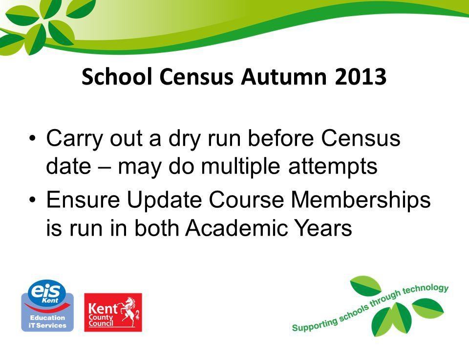 School Census Learning Aims Panel Learning Aims data collected from Course Manager –2012/13 courses (completed or otherwise) –2013/14 courses (continuing or otherwise) Summer 2013 - Manual entries protected (Capita: as far as is feasible) Summer 2013 - Able to Lock / Unlock without need for patch