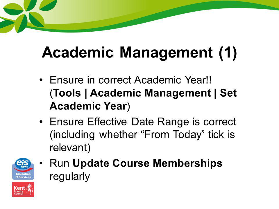 Academic Management (2) Date Range can always be changed once scheme opened