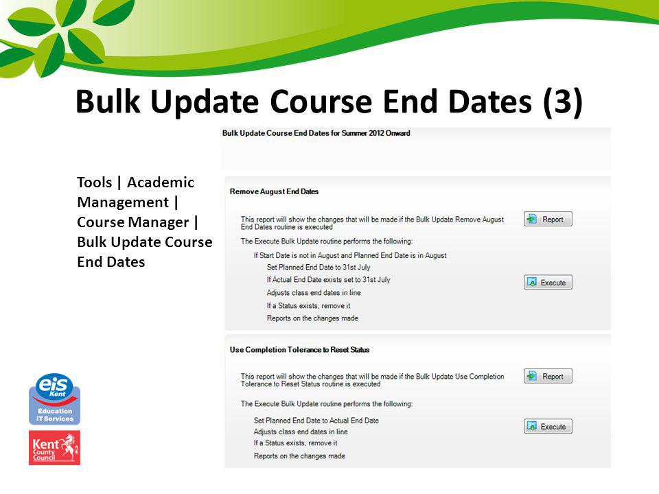 Bulk Update Course End Dates (3) Tools | Academic Management | Course Manager | Bulk Update Course End Dates