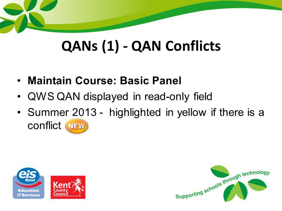 QANs (1) - QAN Conflicts Maintain Course: Basic Panel QWS QAN displayed in read-only field Summer 2013 - highlighted in yellow if there is a conflict