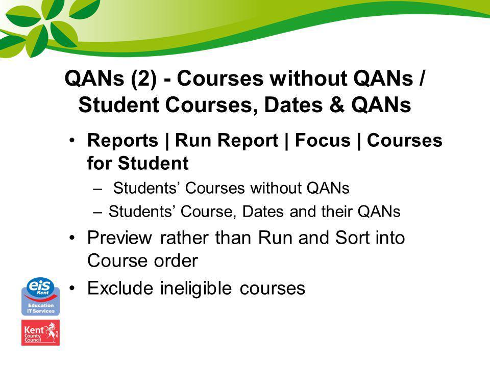 QANs (2) - Courses without QANs / Student Courses, Dates & QANs Reports | Run Report | Focus | Courses for Student – Students Courses without QANs –St