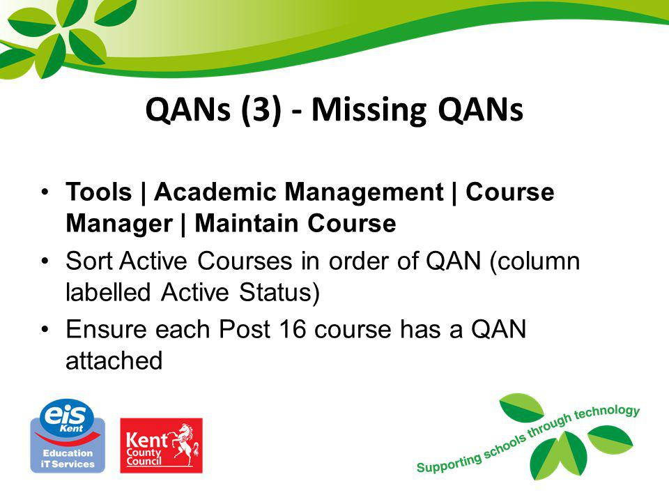 QANs (3) - Missing QANs Tools | Academic Management | Course Manager | Maintain Course Sort Active Courses in order of QAN (column labelled Active Sta