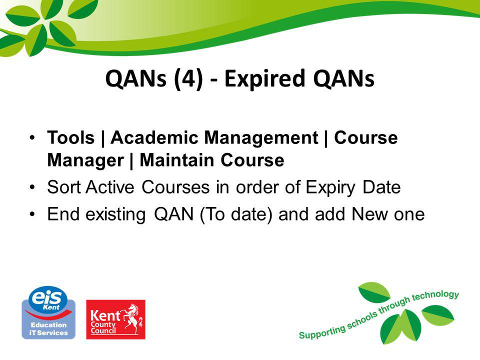 QANs (5) - Duplicate QANs Tools | Statutory Return Tools | Duplicate QAN report or Sort the Browse in Maintain Course into QAN order and/or Discount Code order No Student should have duplicate QANS, unless: –Retakes –Certain BTEC/IB where no unique QAN for components