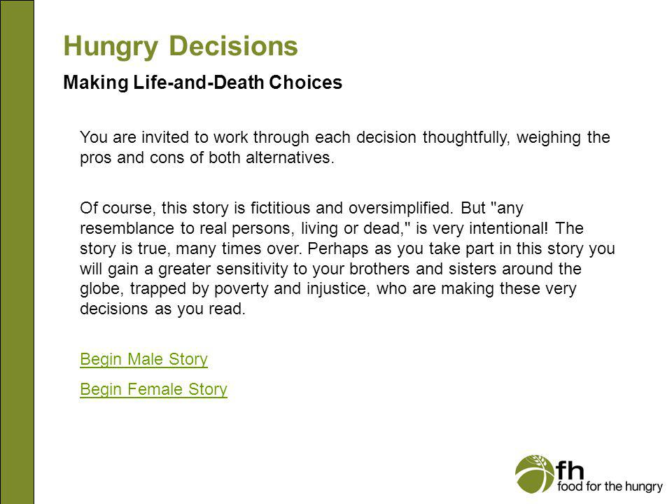 Hungry Decisions Male Story You were born in a rural area of Africa, southern Asia, Central America or South America.