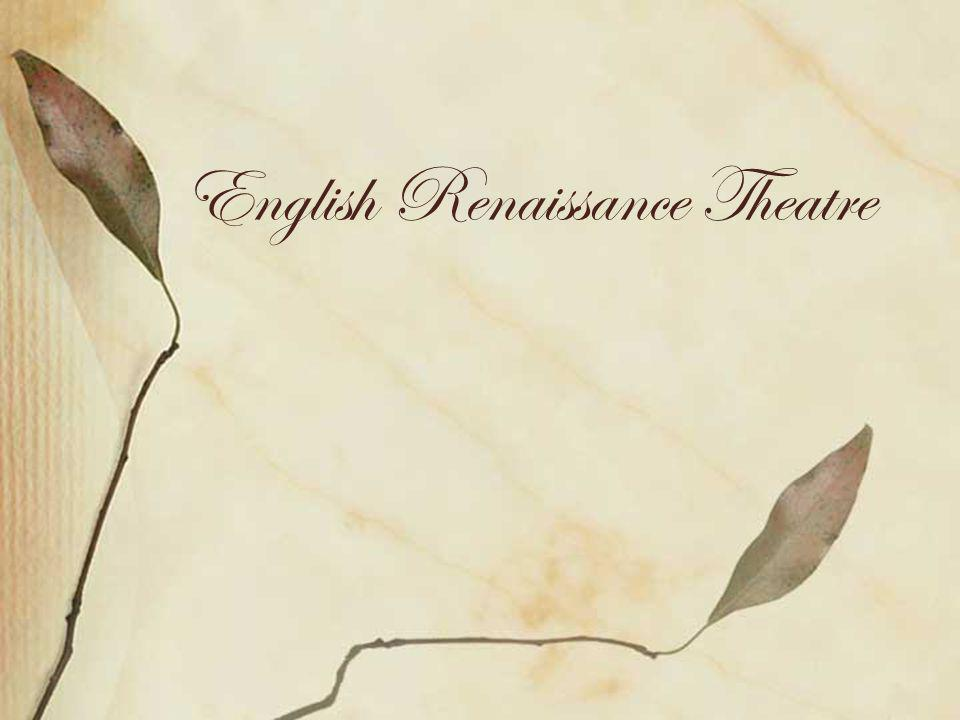English Renaissance Theatre is English drama written between the Reformation and the closure of the theatres in 1642.
