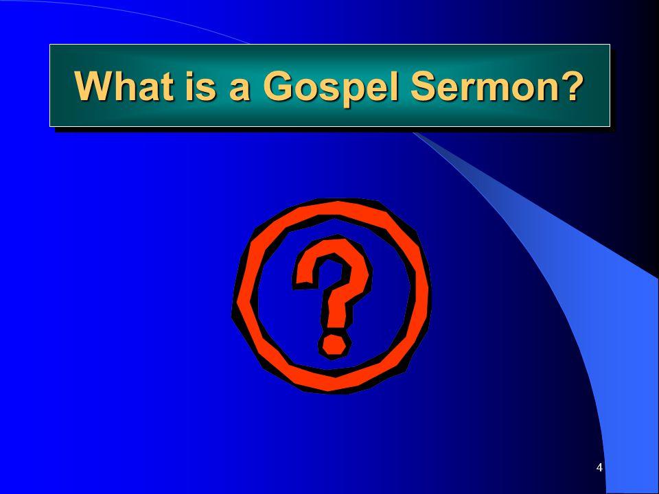 4 What is a Gospel Sermon?
