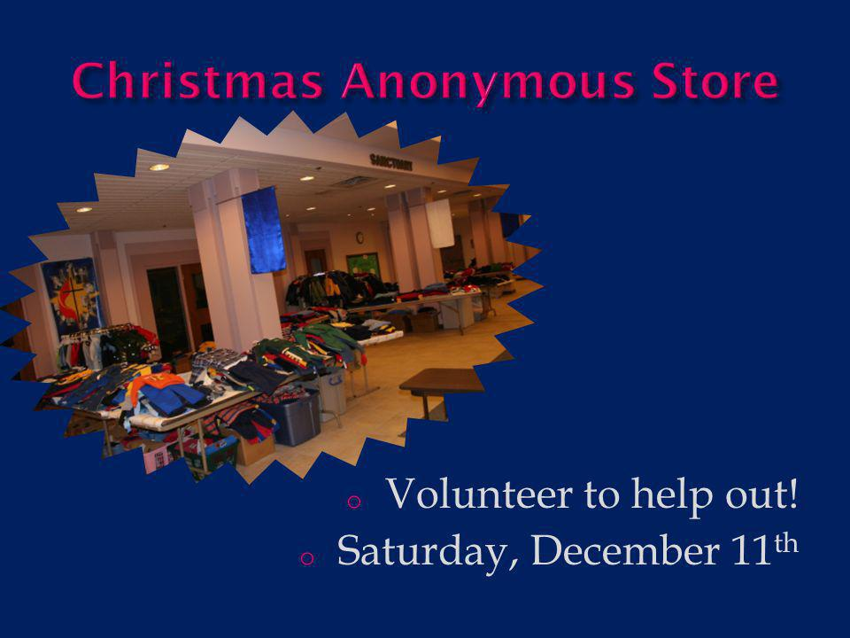 o Call (507) 285-3940 or go to www.christmasanonymous.org to find more ways that you can help those in need.