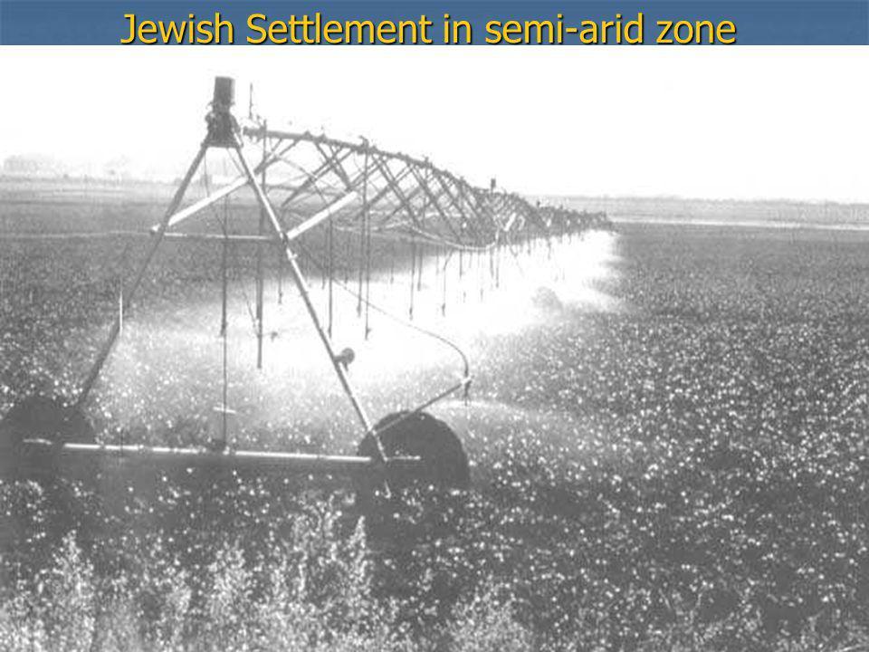I Jewish Settlement in semi-arid zone
