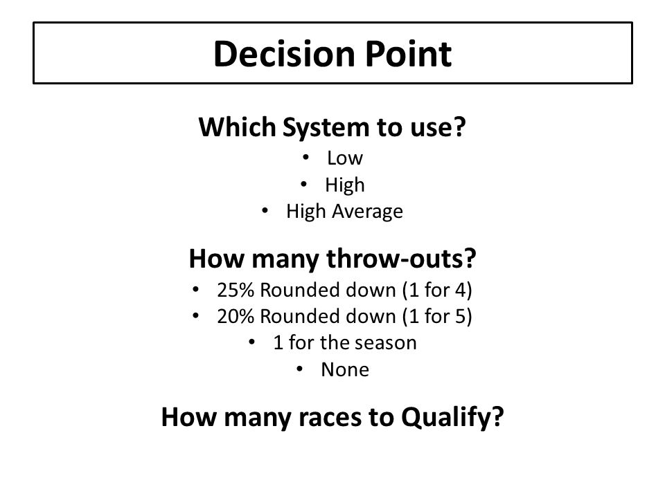 Decision Point Which System to use.Low High High Average How many throw-outs.