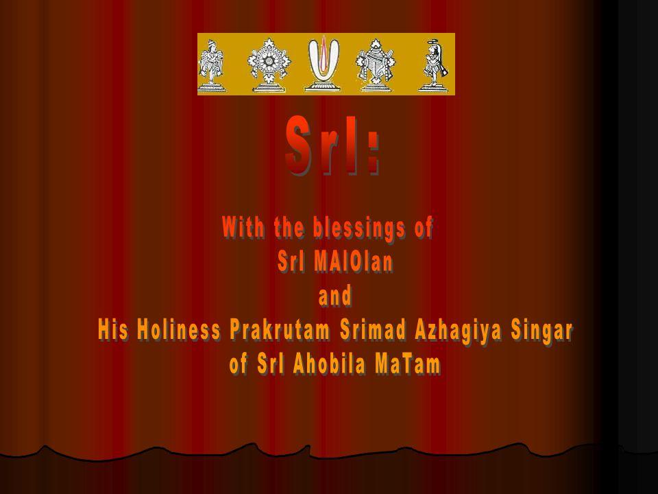 SrImate SrI LakshmInrusimha ParabrahmaNe nama: SrImate SrI VakulabhooshaNa MahAgurave nama: SrImate RAmAnujAya nama: SrImate nigamAnta MahAdeshikAya nama: SrImate SrIAdivaNN SaThakopa YatIndra MahAdeshikAya nama: SrImate SrIvaNN SaThakopa SrI VedAntadeshika YatIndra MahAdeshikAya nama: SrImate SrI LakshmInrusimha divyapAdukAsevaka SrIvaNN SaThakopa SrI NArAyaNa YatIndra MahAdeshikAya nama: