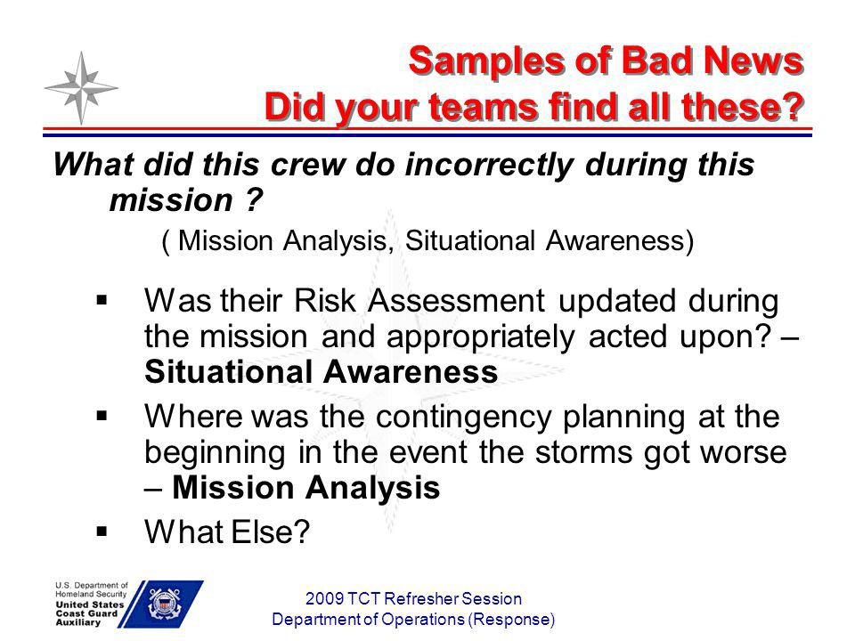 2009 TCT Refresher Session Department of Operations (Response) Samples of Bad News Did your teams find all these? What did this crew do incorrectly du