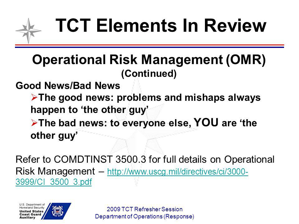2009 TCT Refresher Session Department of Operations (Response) Samples of Bad News Did your teams find all these.