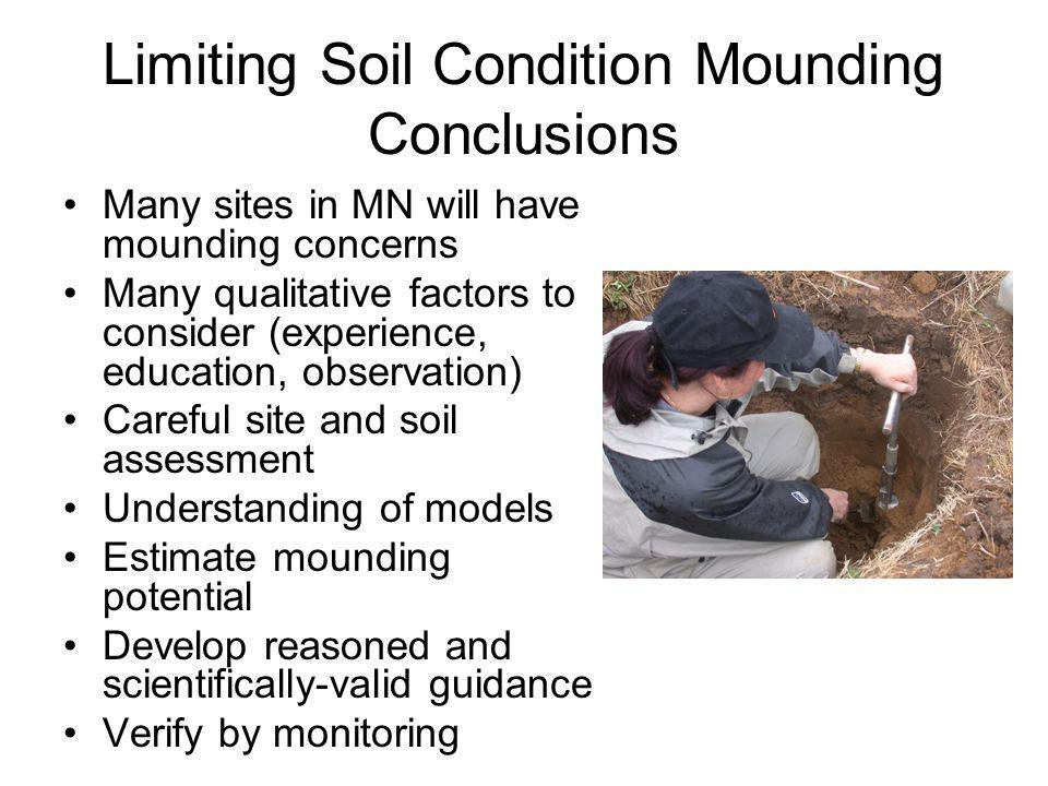 Many sites in MN will have mounding concerns Many qualitative factors to consider (experience, education, observation) Careful site and soil assessmen