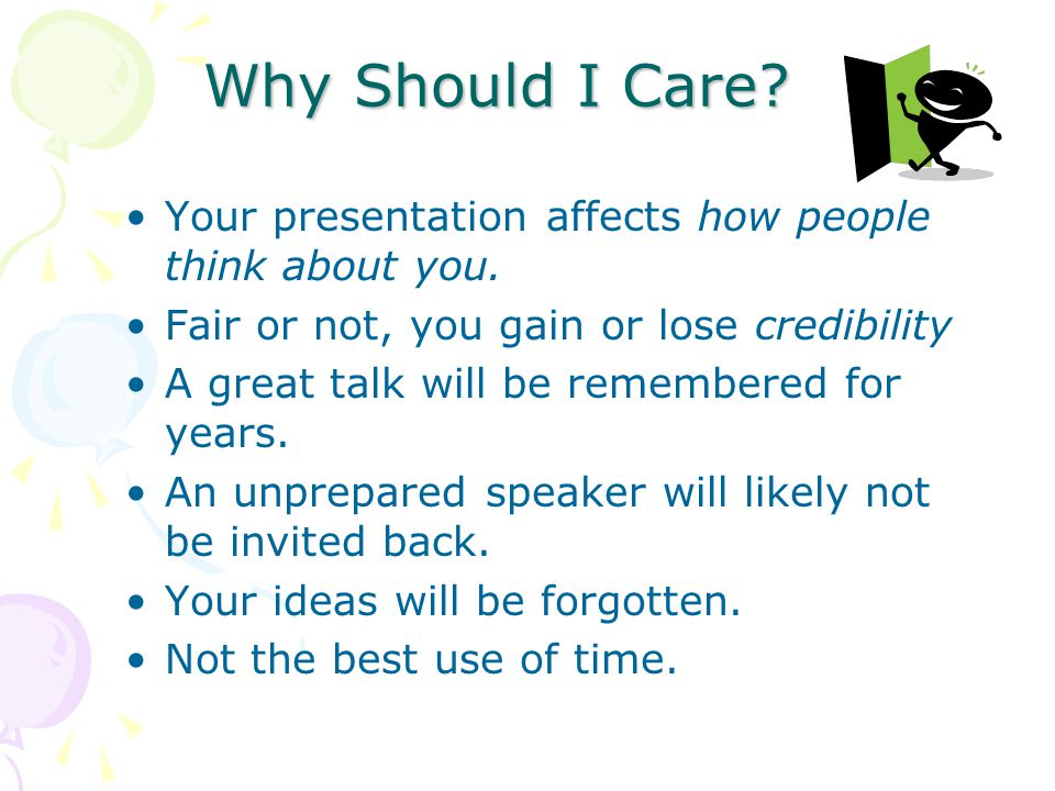 Why Should I Care.Your presentation affects how people think about you.