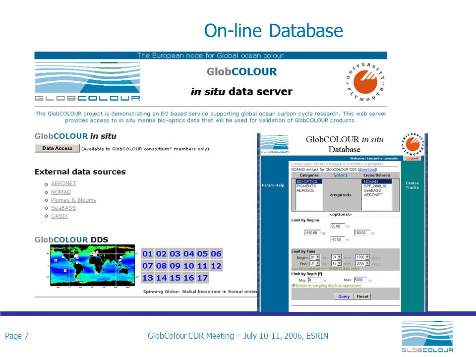 Page 7GlobColour CDR Meeting – July 10-11, 2006, ESRIN On-line Database