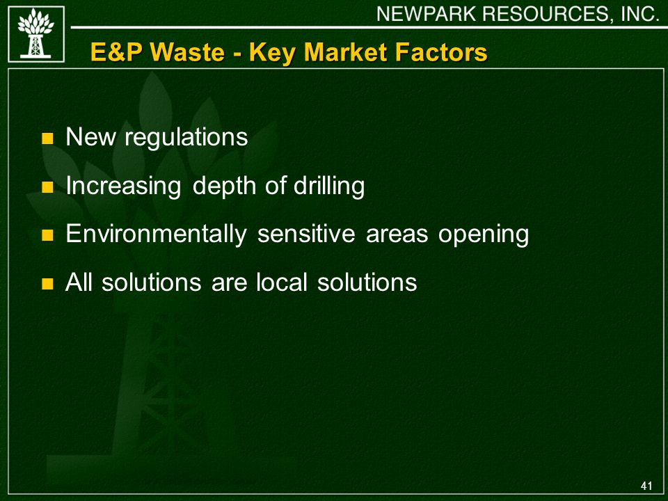 41 E&P Waste - Key Market Factors n New regulations n Increasing depth of drilling n Environmentally sensitive areas opening n All solutions are local solutions