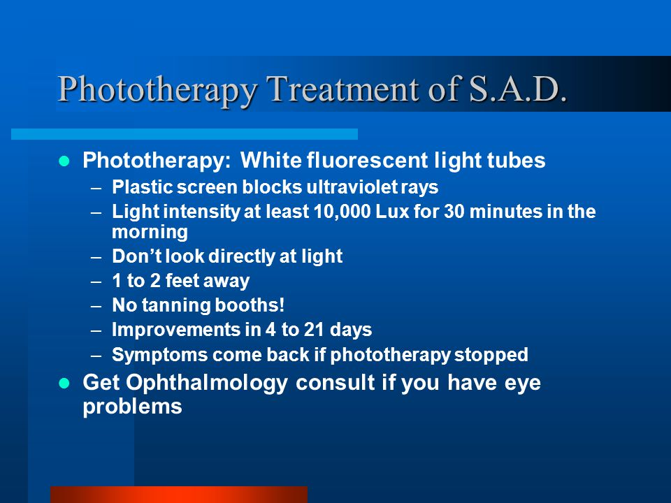 Phototherapy Treatment of S.A.D.