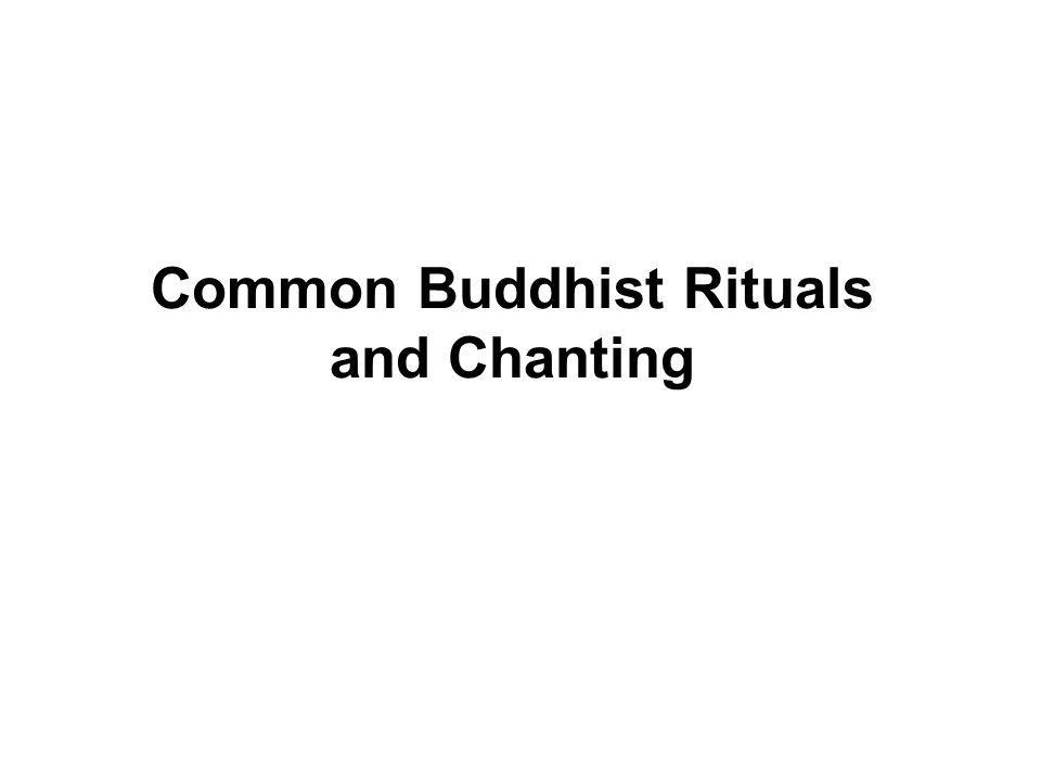 Rituals and Chanting Rituals, chanting, prayers, petitions and worship are usually not considered part of the Noble Eightfold Path as taught by the Buddha.