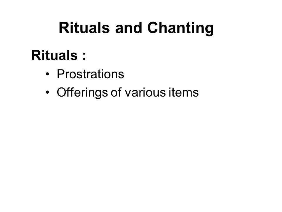 Rituals Circumambulation : Walking around an object of veneration such as a stupa, Bodhi tree or Buddha statue.