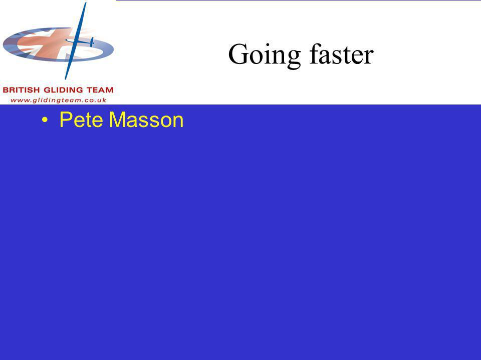 Going faster Pete Masson