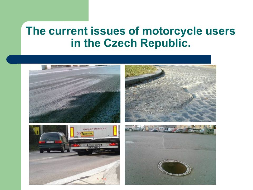 The current issues of motorcycle users in the Czech Republic.