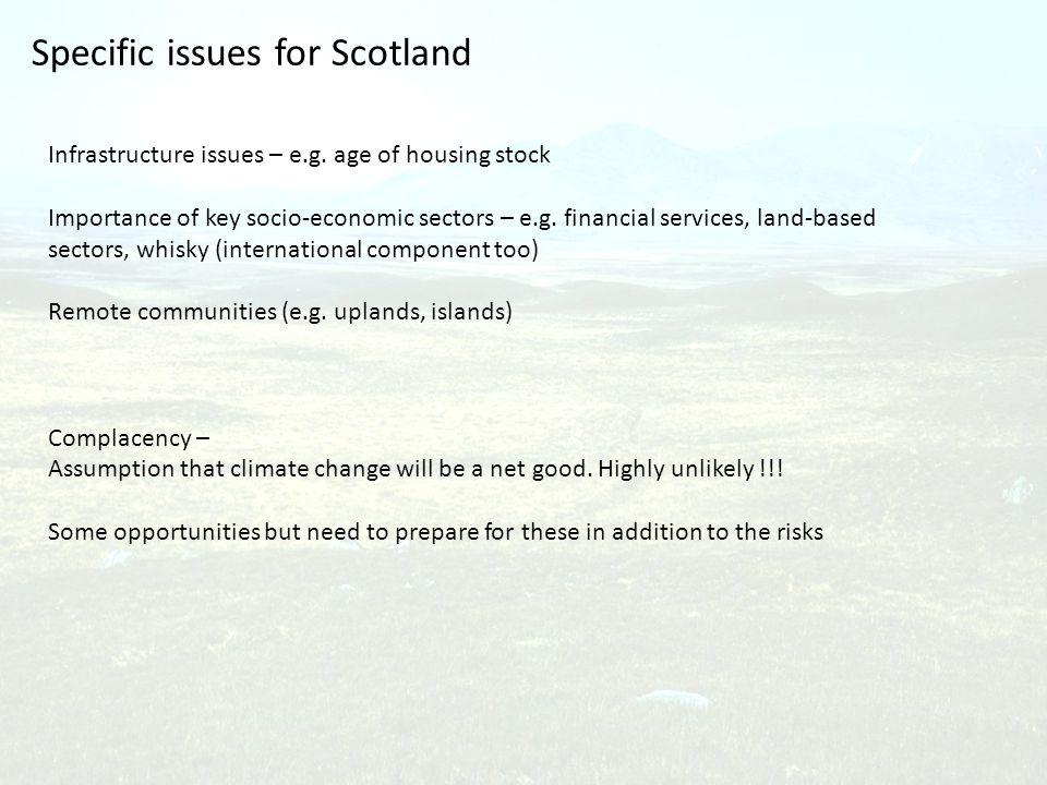 Specific issues for Scotland Infrastructure issues – e.g.