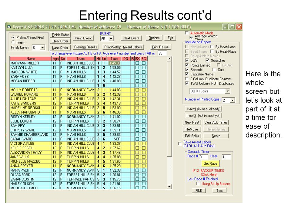 Entering Results contd Here is the whole screen but lets look at part of it at a time for ease of description.