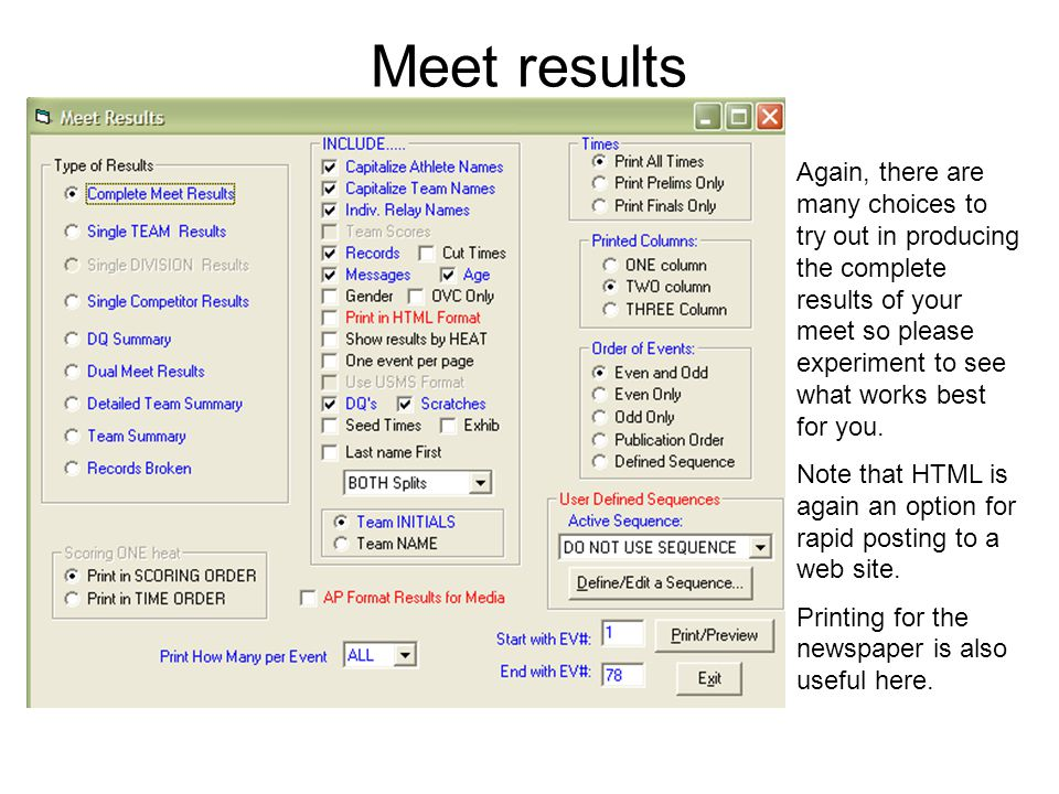 Meet results Again, there are many choices to try out in producing the complete results of your meet so please experiment to see what works best for y