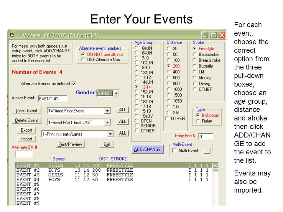 Enter Your Events For each event, choose the correct option from the three pull-down boxes, choose an age group, distance and stroke then click ADD/CH