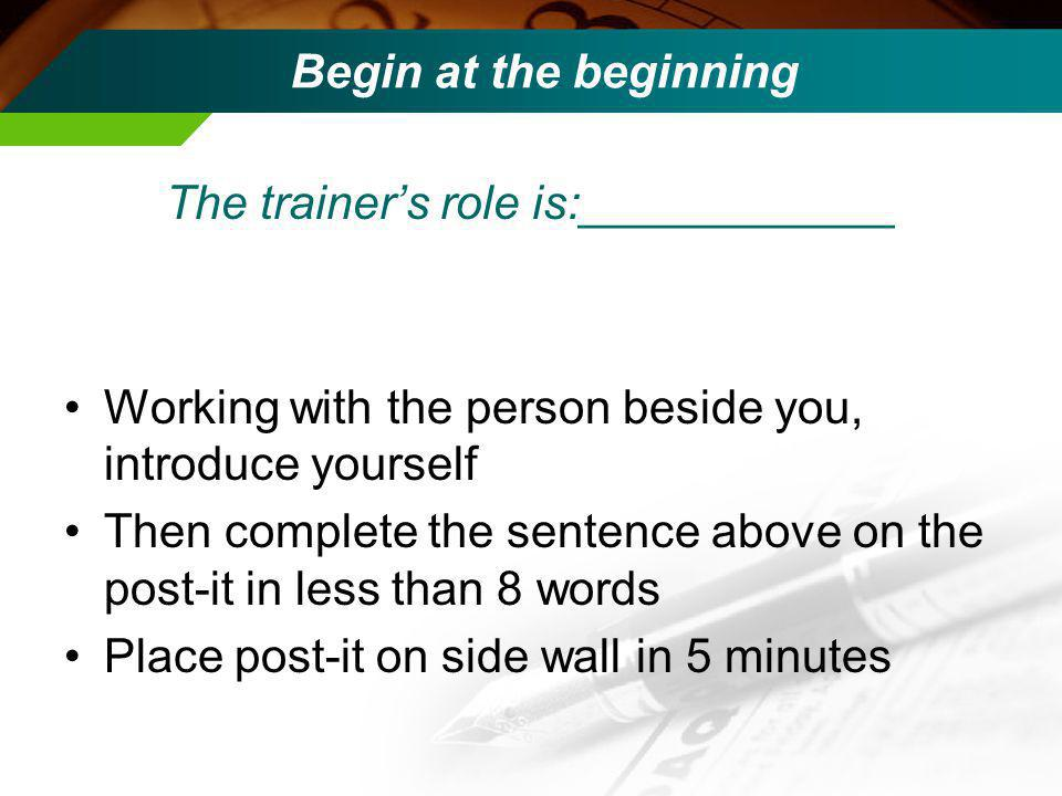 Preparing to prepare Training is, yes, a project Basic rules of engagement –Initiate (who is/are the client(s)) –Contract –Gather (needs assessment) –Design –Implement Work is 1 long pilot project