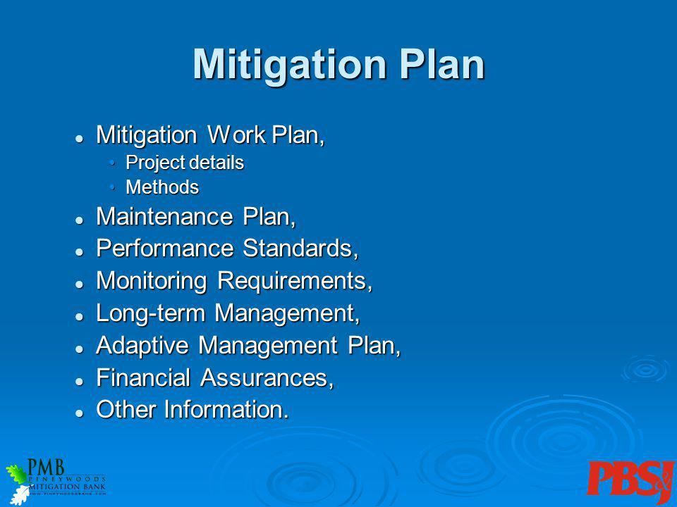 Mitigation Work Plan, Mitigation Work Plan, Project detailsProject details MethodsMethods Maintenance Plan, Maintenance Plan, Performance Standards, P