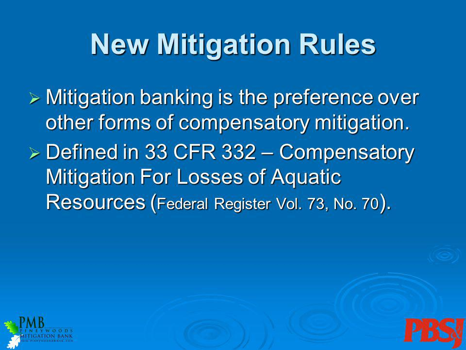New Mitigation Rules Mitigation banking is the preference over other forms of compensatory mitigation.