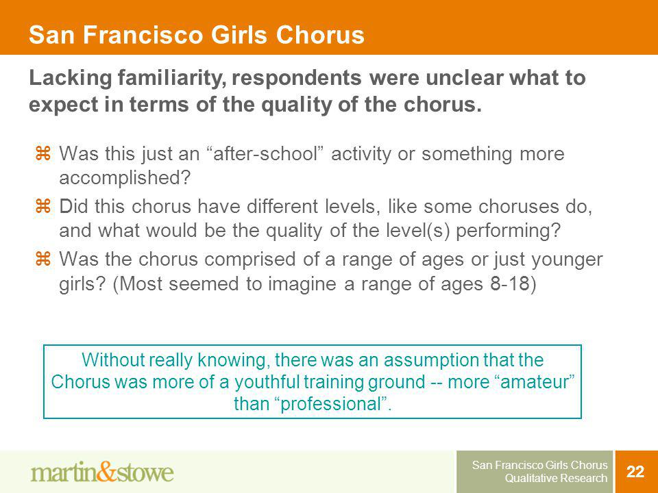 San Francisco Girls Chorus Qualitative Research 22 San Francisco Girls Chorus Was this just an after-school activity or something more accomplished? D