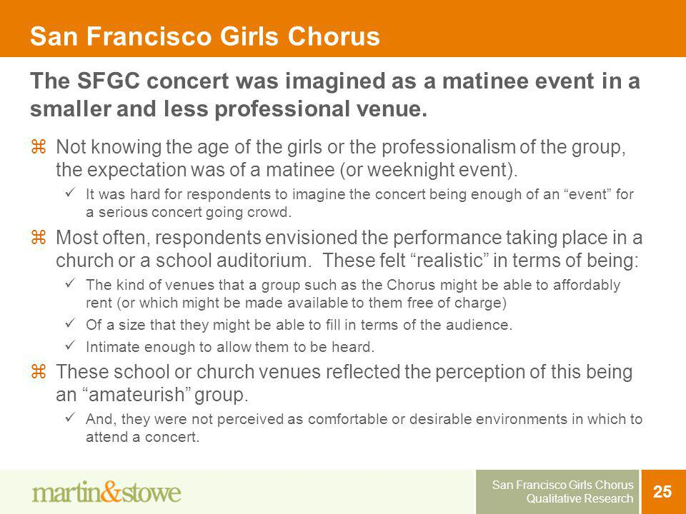 San Francisco Girls Chorus Qualitative Research 25 San Francisco Girls Chorus Not knowing the age of the girls or the professionalism of the group, th