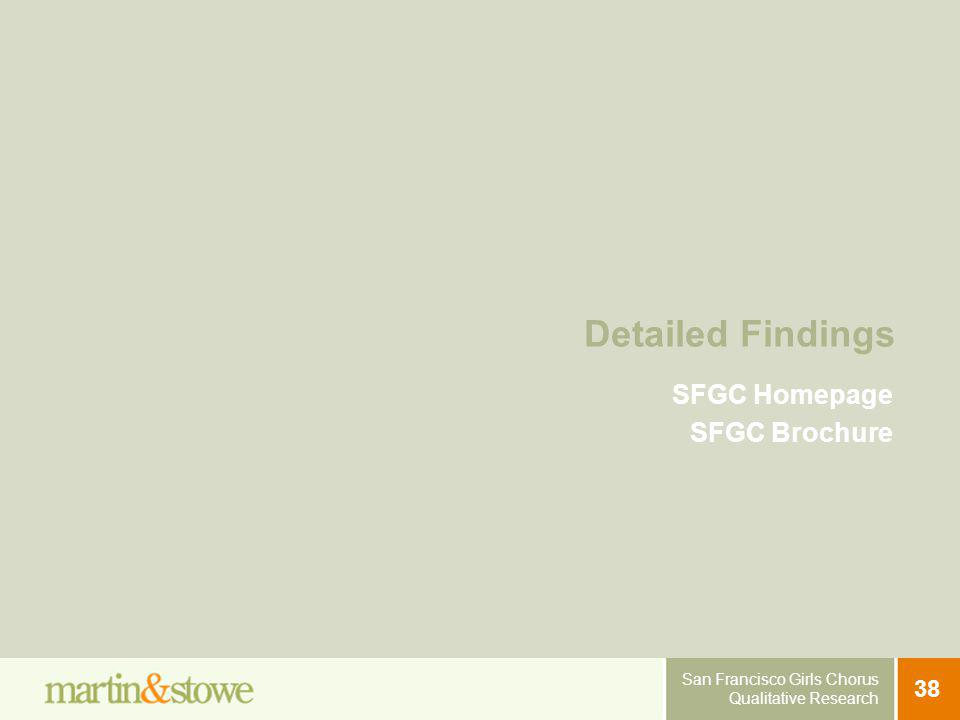 38 San Francisco Girls Chorus Qualitative Research Detailed Findings SFGC Homepage SFGC Brochure