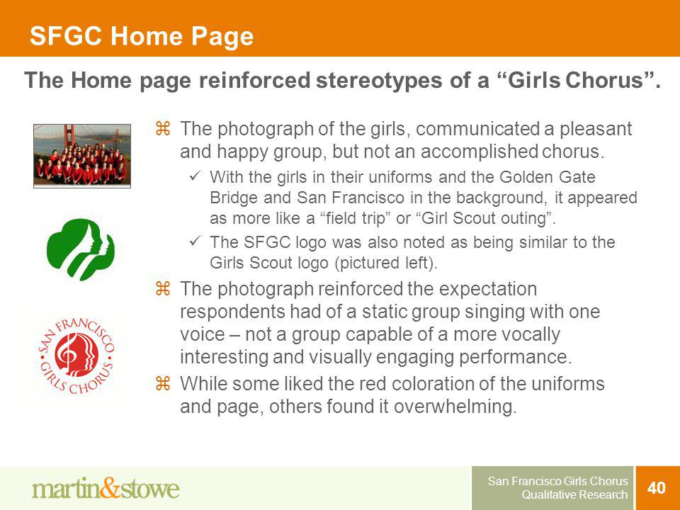 San Francisco Girls Chorus Qualitative Research 40 SFGC Home Page The photograph of the girls, communicated a pleasant and happy group, but not an acc