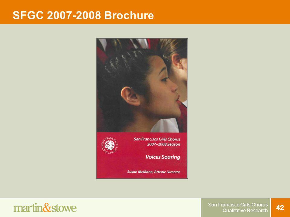 San Francisco Girls Chorus Qualitative Research 42 SFGC 2007-2008 Brochure