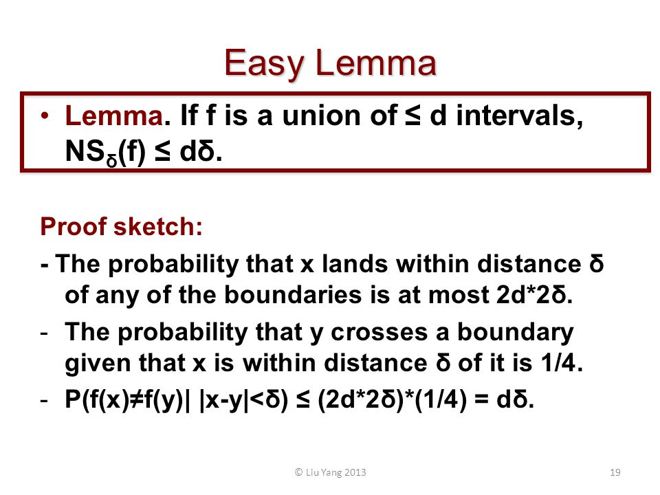 Easy Lemma Lemma. If f is a union of d intervals, NS δ (f) dδ.