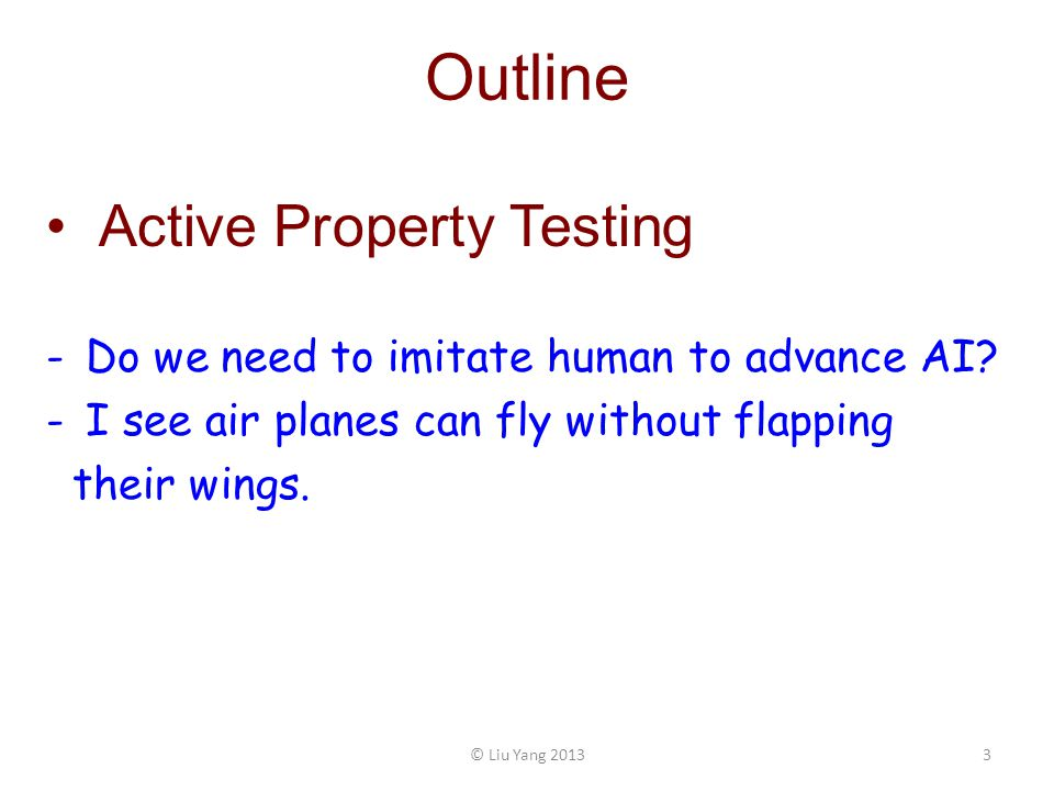 Outline Active Property Testing -Do we need to imitate human to advance AI.