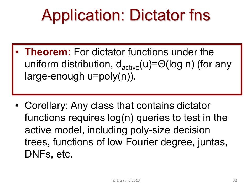 Application: Dictator fns Theorem: For dictator functions under the uniform distribution, d active (u)=Θ(log n) (for any large-enough u=poly(n)).