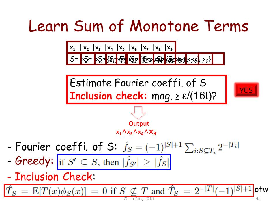 Learn Sum of Monotone Terms Estimate Fourier coeffi.