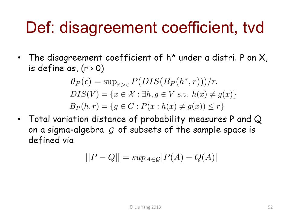Def: disagreement coefficient, tvd The disagreement coefficient of h* under a distri.