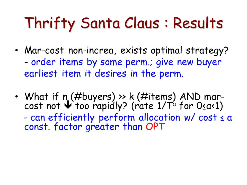 Thrifty Santa Claus : Results Mar-cost non-increa, exists optimal strategy.
