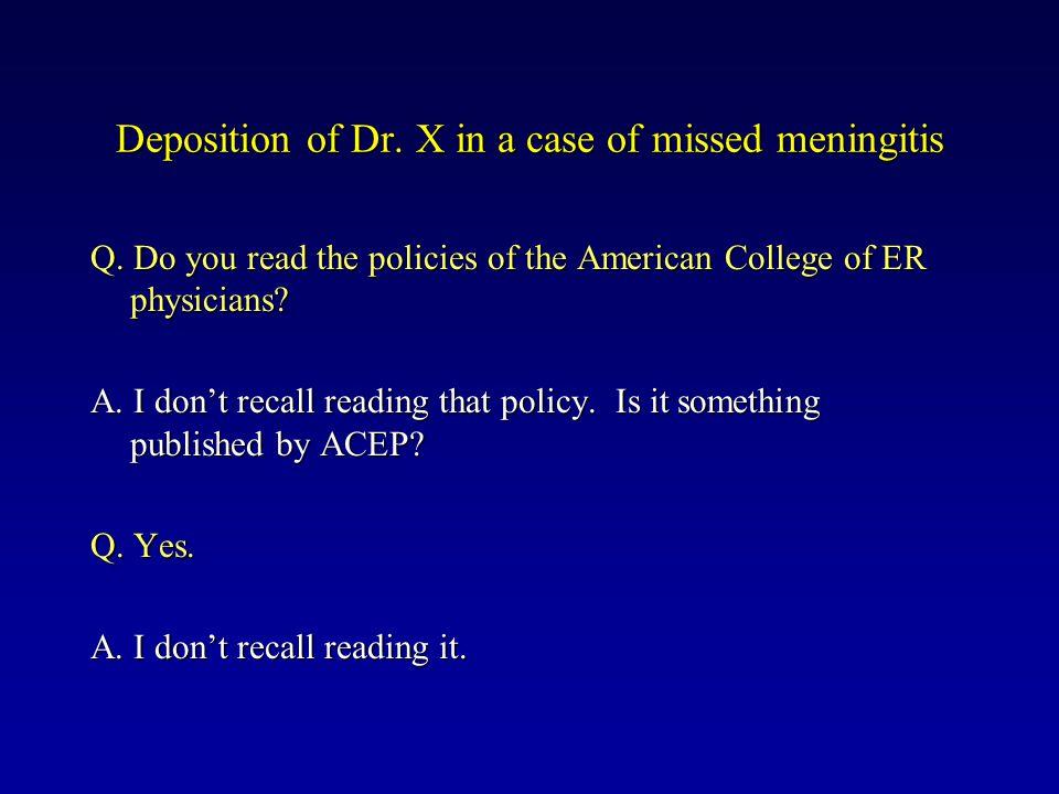Deposition of Dr. X in a case of missed meningitis Q.