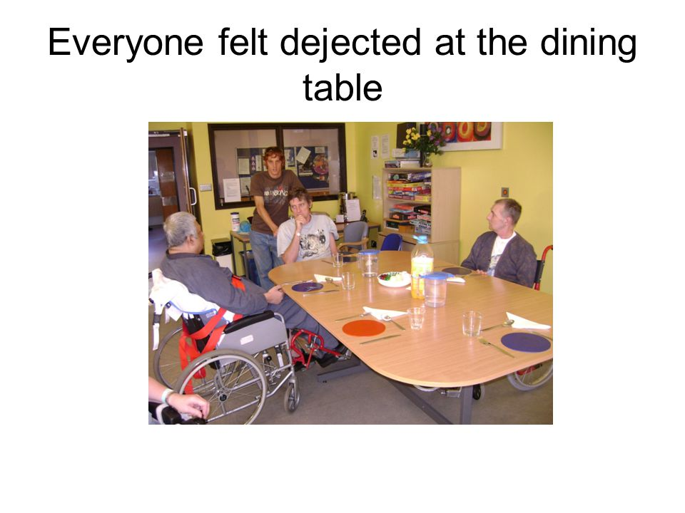 Everyone felt dejected at the dining table