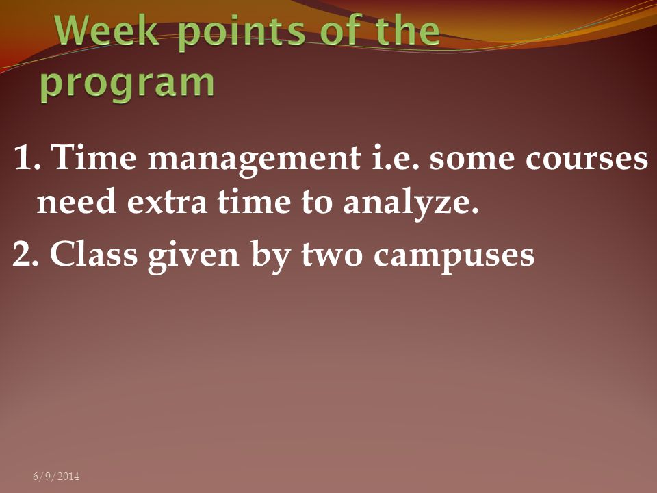 1. Time management i.e. some courses need extra time to analyze.