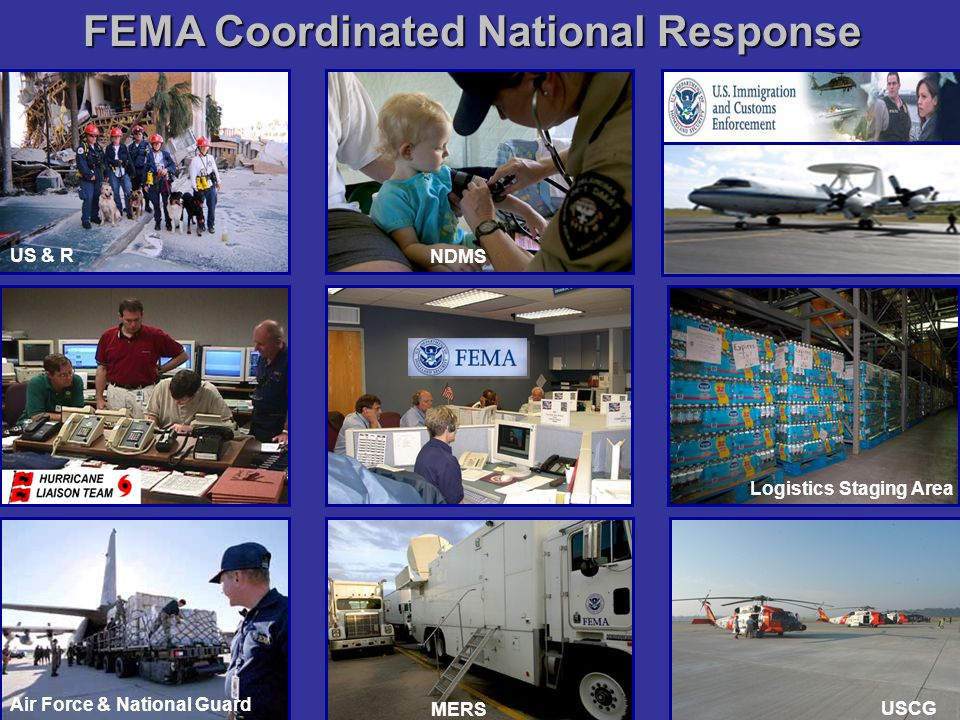 FEMA Coordinated National Response US & R NDMS Logistics Staging Area USCG MERS Air Force & National Guard