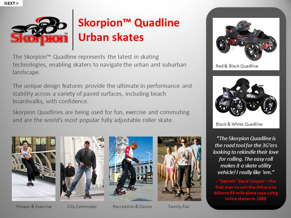 The Skorpion Quadline represents the latest in skating technologies, enabling skaters to navigate the urban and suburban landscape.