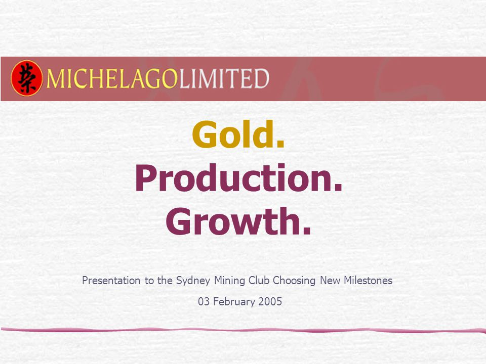 Gold. Production. Growth.
