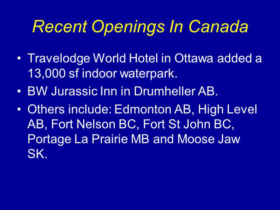 Recent Openings In Canada Travelodge World Hotel in Ottawa added a 13,000 sf indoor waterpark.